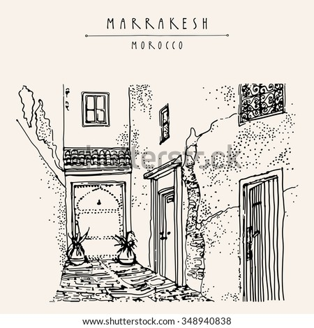 Residential courtyard in Marrakesh, Morocco, Northern Africa. Exterior in ethnic style. Travel sketchy touristic poster, postcard or coloring book page with hand lettering. Vector illustration - stock vector