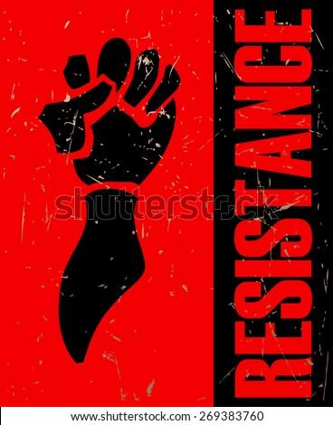 Resistance Fist Grunge Poster, Vector Illustration.  - stock vector