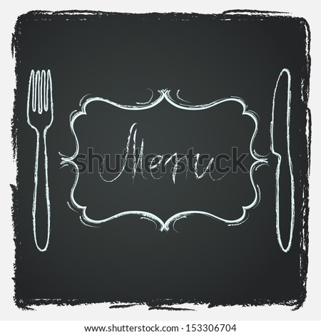 Restaurant menu design. Chalkboard background with hand drawn knife, fork, curved vintage frame and Menu word. - stock vector