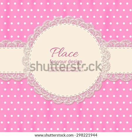 Retro background with lace and polka-dot wallpaper.Baby shower frame. - stock vector