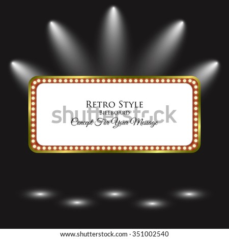 Retro Billboard. Light Frame. Background with Spotlight. Retro Banner. Signboard. Retro Light Banner On Shine. Concept For Your Message. Vector Illustration - stock vector