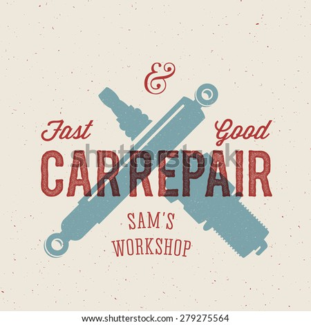 Retro Car Repair Label or Logo Template with Shabby Textures and Vintage Typography. Also Good for Posters, Flayers, T-shirt Prints, etc. - stock vector