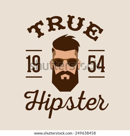 retro color label badge or logo True Hipster with head beard glasses ( T-Shirt Print ) - stock vector
