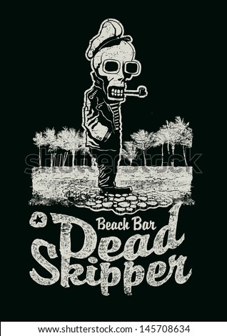 "Retro design ""Dead skipper"" for poster or t-shirt print  with sailor skeleton smoking pipe, vector illustration, vintage fonts and textures  - stock vector"