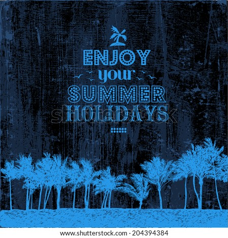 "Retro design ""Enjoy your summer holidays""with silhouette palms and grunge textures. typography vector illustration. grunge effect in separate layer.  - stock vector"