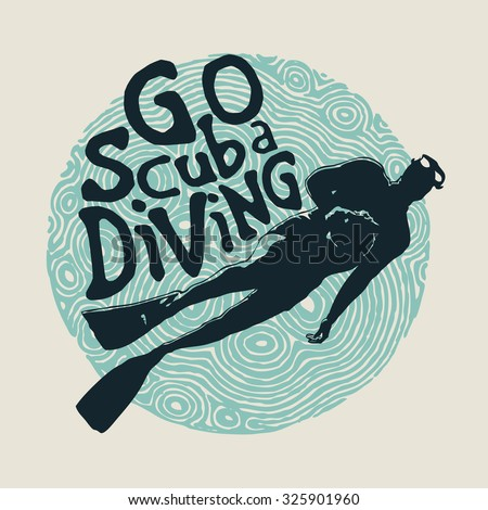 Retro design Go Scuba Diving for poster or t-shirt print with diver and vintage fonts . vector illustration - stock vector