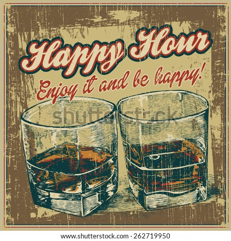 "Retro design ""Happy Hour"" drink with whiskey in two glasses. typographical background. vector illustration. grunge effect in separate layer. - stock vector"