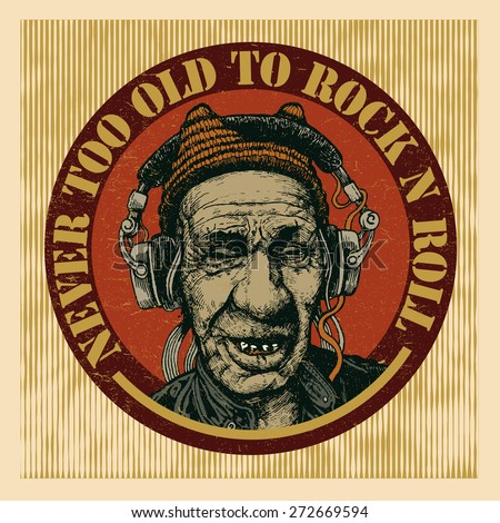 """Retro design """"Never too Old to Rock n Roll"""" with elderly man with headphones listening to music. vector illustration - stock vector"""