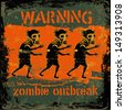 "Retro design ""Warning Zombie Outbreak"" sign board with zombie, fonts and textures. vector illustration. grunge effect in separate layer.  - stock vector"