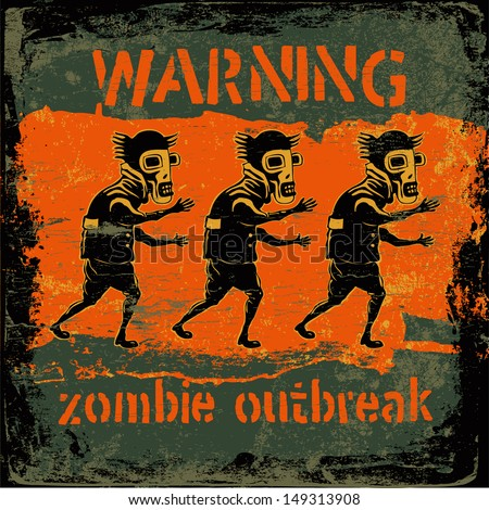 """Retro design """"Warning Zombie Outbreak"""" sign board with zombie, fonts and textures. vector illustration. grunge effect in separate layer.  - stock vector"""