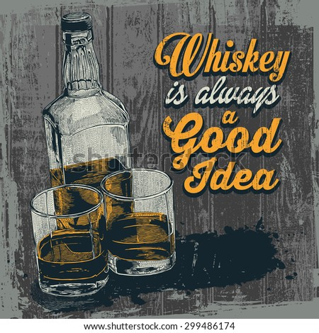 """Retro design """"Whiskey Is Always A Good Idea"""" with whiskey in two glasses and bottle. typographical background. vector illustration.  - stock vector"""