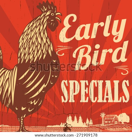 Retro early bird specials sign with hand drawn rooster crowing in the farm, vector - stock vector
