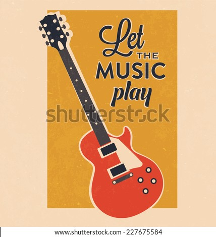 Retro Electric Guitar With Inspiration Typography Poster - stock vector