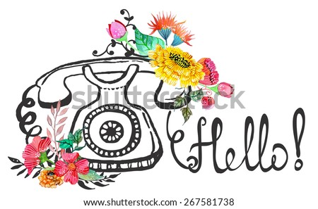 Retro graphic phone and watercolor flowers and text - Hello