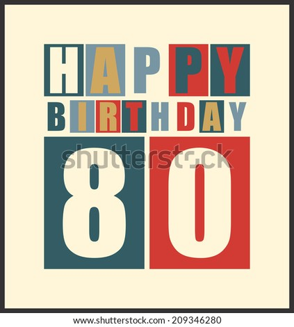 Retro Happy birthday card. Happy birthday 80 years. Gift card. Vector illustration - stock vector