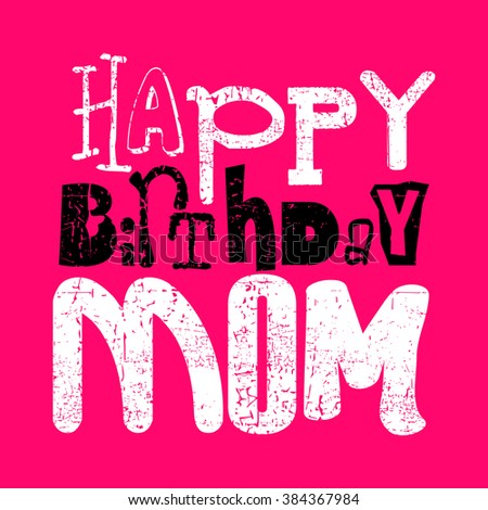 Retro Happy birthday card on grunge background. Happy birthday mom, Vector illustration - stock vector