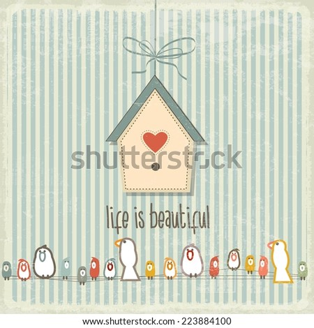 "Retro illustration with happy  birds  and phrase ""Life is beautiful"", vector format - stock vector"