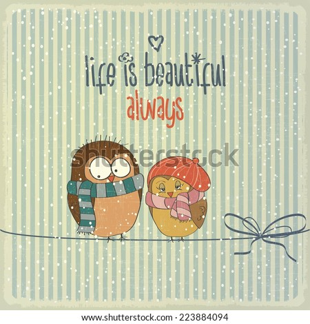 "Retro illustration with happy couple birds in winter and phrase ""Life is beautiful"", vector format"
