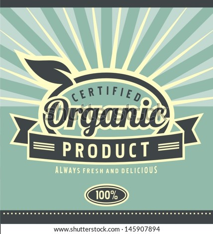 Retro label for organic food.  Health food and healthy lifestyle creative artistic concept. Vintage natural product poster design. - stock vector