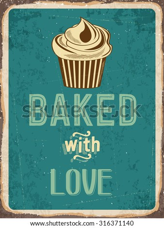 "Retro metal sign ""Cupcakes - baked with love"", eps10 vector format - stock vector"
