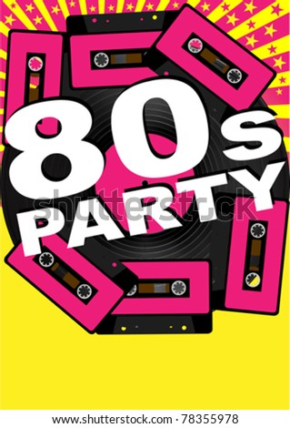Retro Party Background - Vinyl Record, Audio Tapes and 80s Party Sign