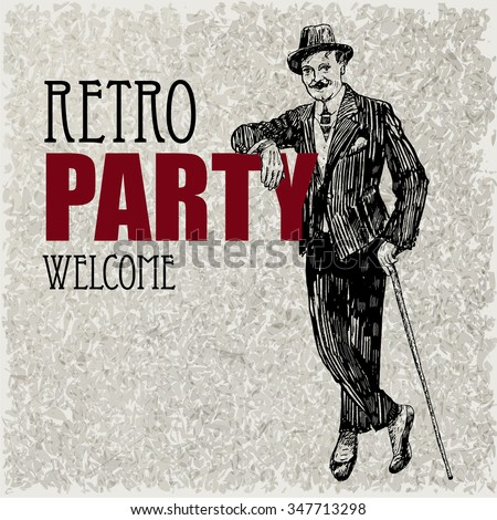 Retro party design with gentlemen. Art Deco and Nouveau Epoch 1920's 1930's and 1940's Gatsby Style. Gentlemen in in an ancient suit and a hat, holds a cane in hand. Hand drawn vector illustration - stock vector