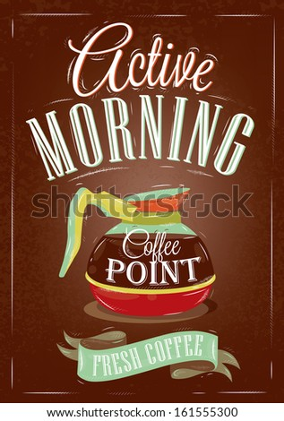 Retro poster in vintage style with drawing coffee pot with coffee and  lettering active morning, on a brown  background.