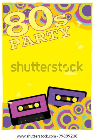 Retro Poster - 80s Party Flyer With Audio Cassette Tape - stock vector