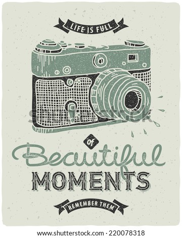 "Retro poster with photo camera and quote ""life is full of beautiful moments - remember them"" - stock vector"