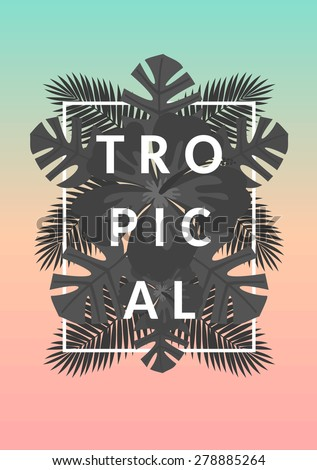 Retro style typographic design and black and white palm tree leaves exotic summer composition. Pastel blue, orange and pink ombre background. Modern poster, card, flyer, t-shirt, apparel design. - stock vector