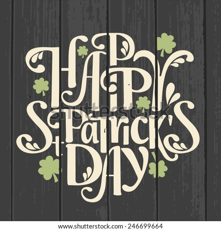 Retro style typographic design for Saint Patrick's Day on a gray wood background. - stock vector