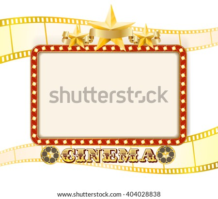 Retro theater cinema sign banner with lights, stars, film strips and rolls. vector - stock vector