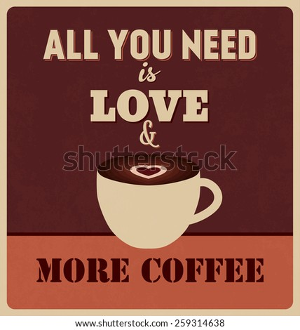Retro Typographic Poster Design - All You Need is Love & More Coffee - stock vector