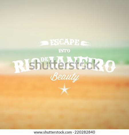 "Retro Typography. Travel label on blurry background - ""Escape into Rio de Janeiro beauty"". Vector design.  - stock vector"