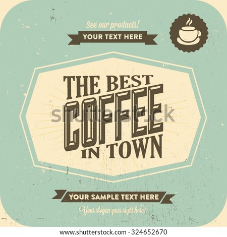Retro Vintage Coffee Background for Greeting Card, Poster, Label and Other Decoration Surface with Typographic Elements - stock vector
