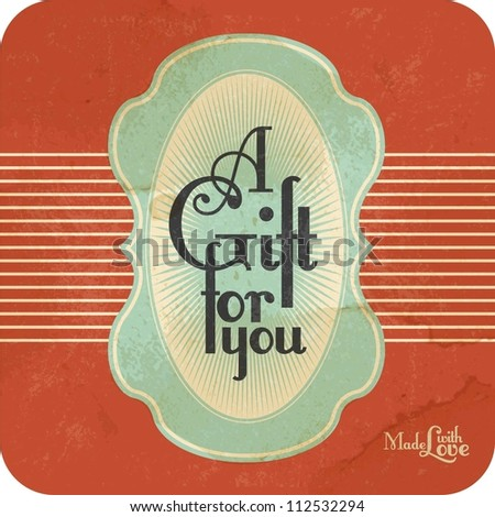 Retro Vintage Gift Background with Typography - stock vector