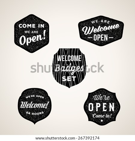 Retro Welcome and Open Signs or Labels. Textured Shapes, Shields with Typography. Isolated.  - stock vector