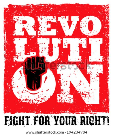 Revolution Fist Fight For Your Right Creative Grunge Vector Concept - stock vector