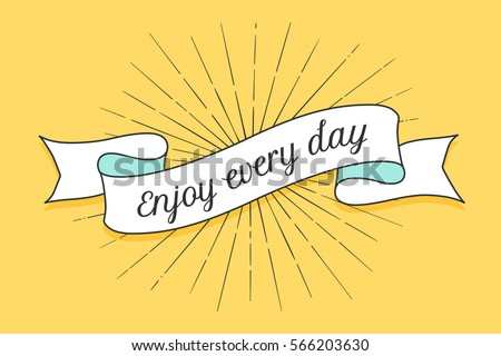 Ribbon with text Enjoy every day. Colorful vintage banner with ribbon and light rays, sunburst. Hand-drawn element for design - banners, posters, gift cards, advertising and web. Vector Illustration