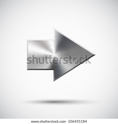 Right arrow sign with realistic metal (silver, chrome, steel) texture, light background and shadow for web sites and interfaces. Vector design. Illustration. - stock vector