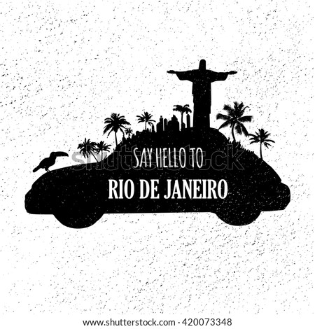 Rio silhouette with statue of Christ the Redeemer,Brazil.South America.vintage hand drawn typography poster.Say hello to Rio. - stock vector