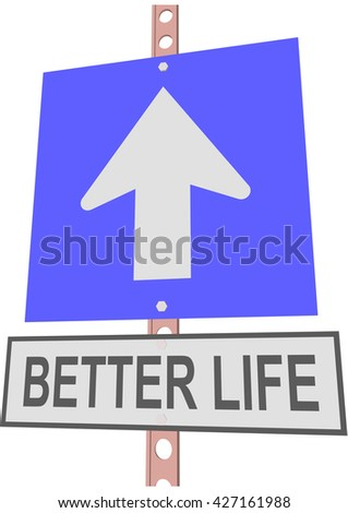 "road sign and a sign with the text ""BETTER LIFE"" - stock vector"
