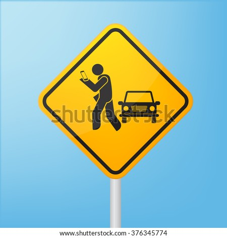 Road sign warn pedestrians not use smartphone - stock vector