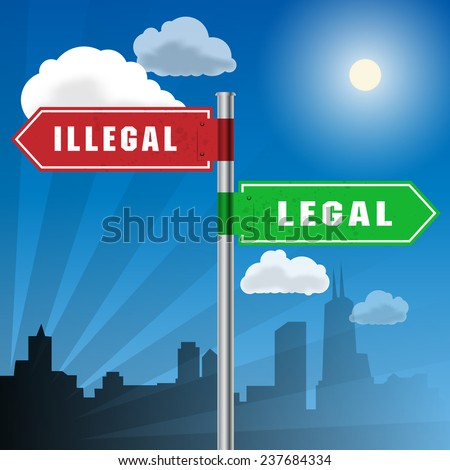 Road sign with words Illegal, Legal, vector illustration - stock vector