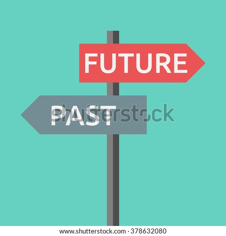 Road sign with words past and future. Life, destiny, motivation, success, concentration, aging, hope, faith concept. EPS 8 vector illustration, no transparency - stock vector
