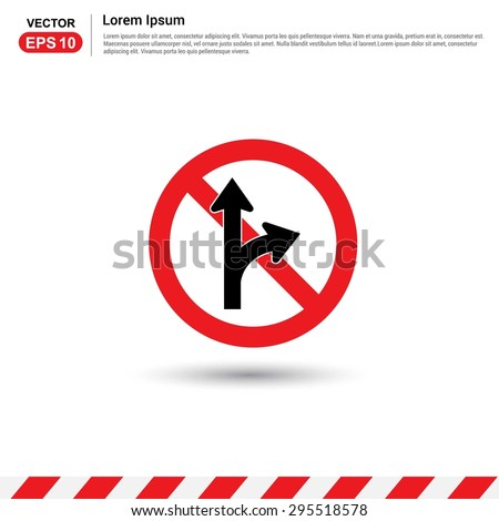 Road signs. Do Not Go Straight - Do Not Turn Right - Form in Road Sign - Red prohibited Traffic sign icon - stock vector