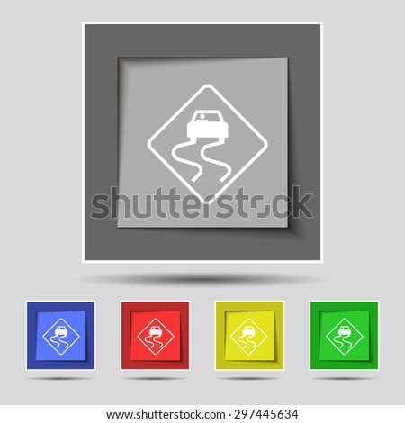 Road slippery icon sign on original five colored buttons. Vector illustration - stock vector