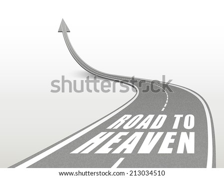 road to heaven words on highway road going up as an arrow