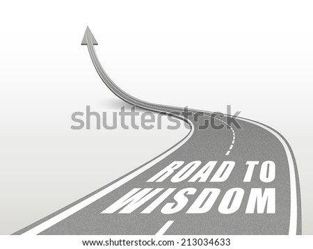 road to wisdom words on highway road going up as an arrow