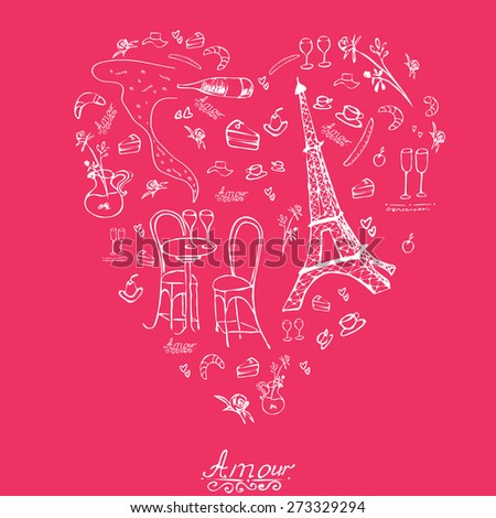 Romantic graphic background in Paris style.  Vector sketch illustration with Eiffel Tower and wine, vase with rose. Love  atmosphere. Paris doodle icons in heart shape. - stock vector